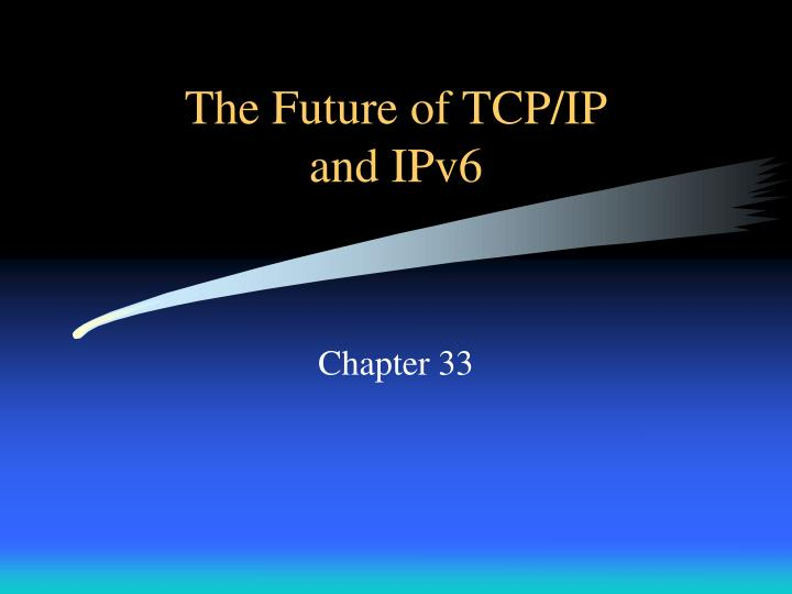 the future of tcp ip and ipv6 n.