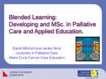 Blended Learning:  Developing and MSc. in Palliative Care and Applied Education .