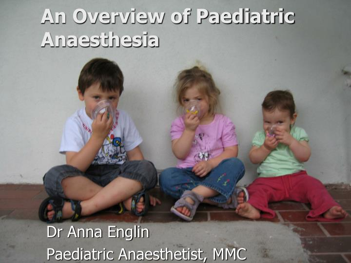 an overview of paediatric anaesthesia n.