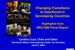 Changing Transitions to Adulthood in Developing Countries  Highlights from  NRC/IOM Panel Report