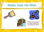 Walter Gets His Wish