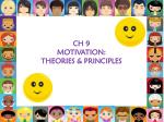 CH 9 MOTIVATION: THEORIES & PRINCIPLES