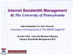 Internet Bandwidth Management at The University of Pennsylvania