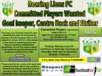 Roaring Lions FC Committed Players Wanted Goal keeper, Centre Back and Striker