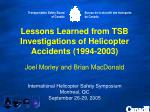 Lessons Learned from TSB Investigations of Helicopter Accidents (1994-2003)