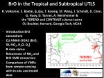 BrO in the Tropical and Subtropical UTLS