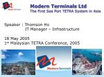 Modern Terminals Ltd The First Sea Port TETRA System in Asia