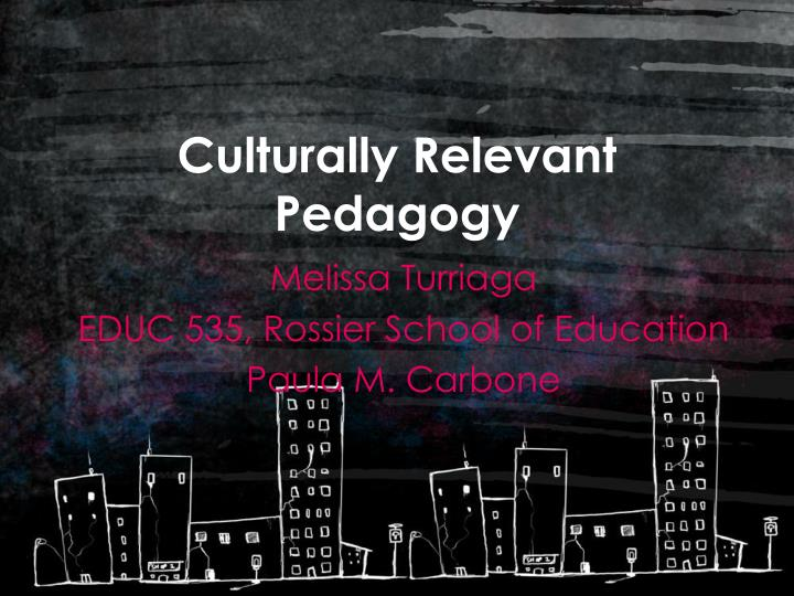 culturally relevant pedagogy n.