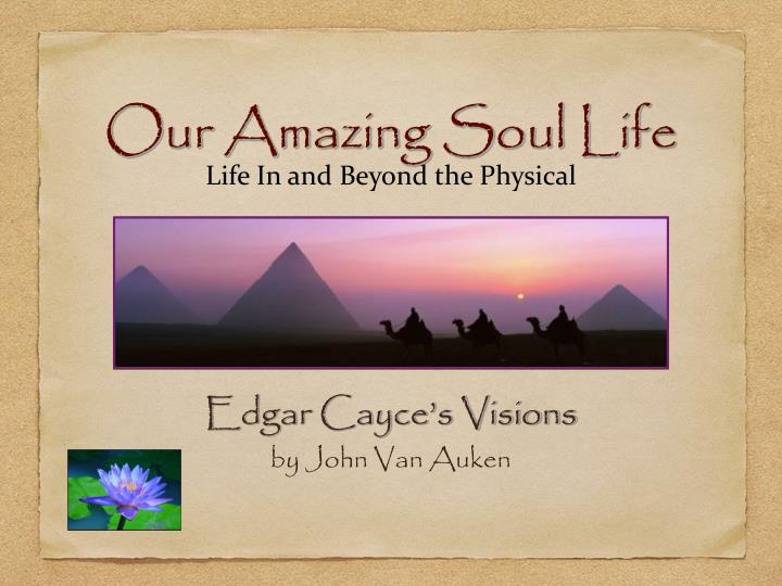 PPT - Our Amazing Soul Life PowerPoint Presentation - ID:6425204