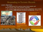 Responding to Tectonic Hazards