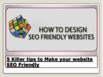5 Top Most Killer Tips To Make SEO Friendly