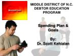 Spending Plan & Goals By: Dr. Scott Kehiaian