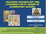 TEACHING VOCABULARY AND LISTENING FOR 5 th  GRADE OF ELEMENTARY SCHOOL