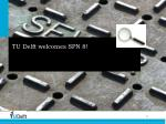 TU Delft welcomes SPN 8!