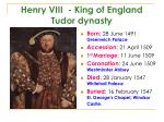 Henry VIII  - King of England  Tudor  dynasty