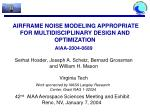 AIRFRAME NOISE MODELING APPROPRIATE FOR MULTIDISCIPLINARY DESIGN AND OPTIMIZATION