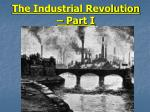 The Industrial Revolution – Part I