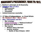 MADISON'S PRESIDENCY, 1809 TO 1817