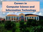 Careers in  Computer Science and  Information Technology