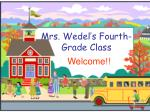 Mrs. Wedel's Fourth- Grade Class