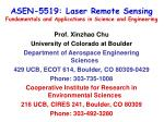 ASEN-5519: Laser Remote Sensing Fundamentals and Applications in Science and Engineering