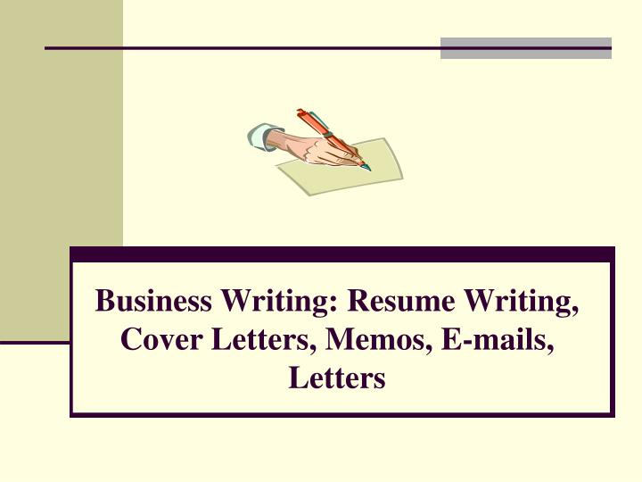 business writing resume writing cover letters memos e mails letters n.
