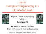 CSE 301 Computer Engineering (1) هندسة  الحاسب ات  ( 1 ) 3 rd  year, Comm. Engineering Fall 2014