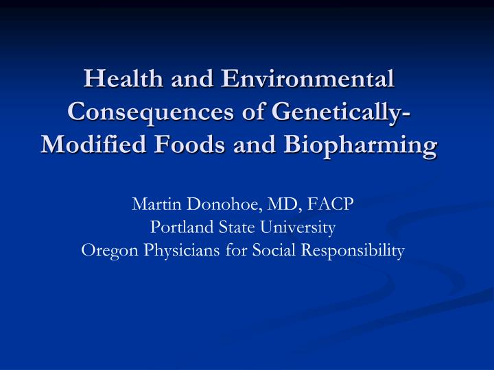 health and environmental consequences of genetically modified foods and biopharming n.