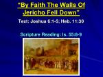"""""""By Faith The Walls Of  Jericho  Fell Down"""""""