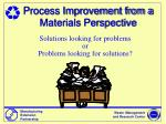 Process Improvement from a Materials Perspective