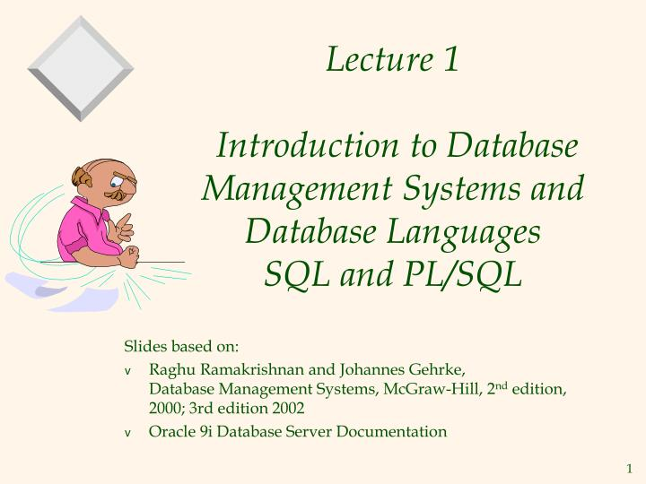 lecture 1 introduction to database management systems and database languages sql and pl sql n.