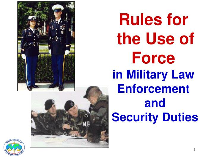 rules for the use of force in military law enforcement and security duties n.