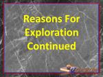 Reasons For Exploration Continued