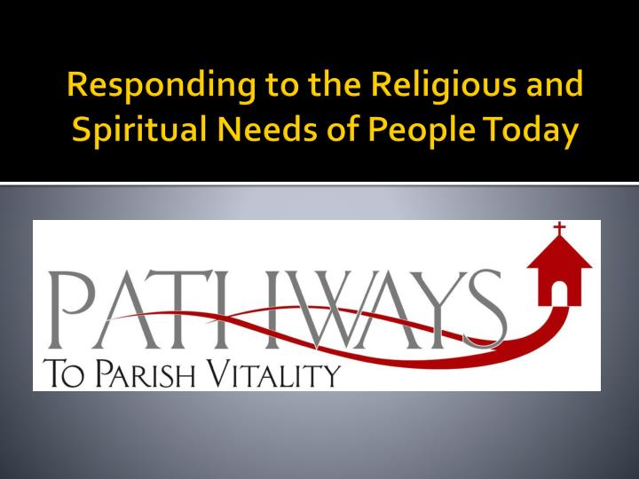 responding to the religious and spiritual needs of people today n.