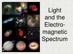 Light  and the  Electro-magnetic Spectrum