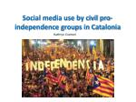 Social media use by civil pro-independence groups in Catalonia