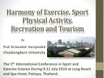 Harmony of Exercise, Sport Physical Activity, Recreation and Tourism