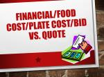 Financial/Food cost/plate cost/bid VS. quote