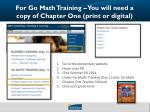 For Go Math Training – You will need a copy of Chapter One (print or digital)