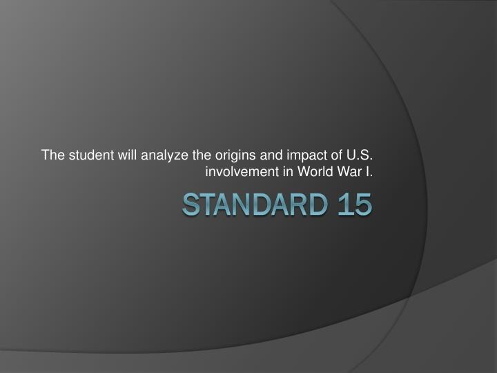 the student will analyze the origins and impact of u s involvement in world war i n.