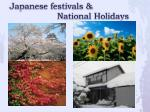 Japanese festivals &  National Holidays