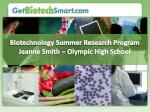 Biotechnology Summer Research Program Jeanne Smith – Olympic High School
