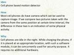 Idea :  Cell phone based motion detector How :