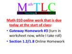 Math 010 online work that is due today at the start of class :