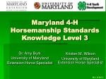 Maryland 4-H Horsemanship Standards  Knowledge  Level 3