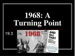 1968: A Turning Point