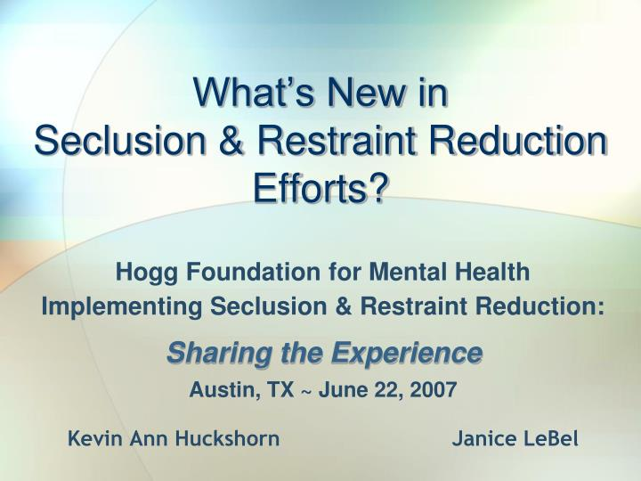 what s new in seclusion restraint reduction efforts n.