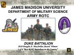 JAMES MADISON UNIVERSITY DEPARTMENT OF MILITARY SCIENCE ARMY ROTC