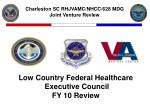 Low Country Federal Healthcare  Executive Council FY 10 Review
