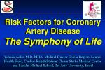 Risk Factors for Coronary Artery Disease The Symphony of Life